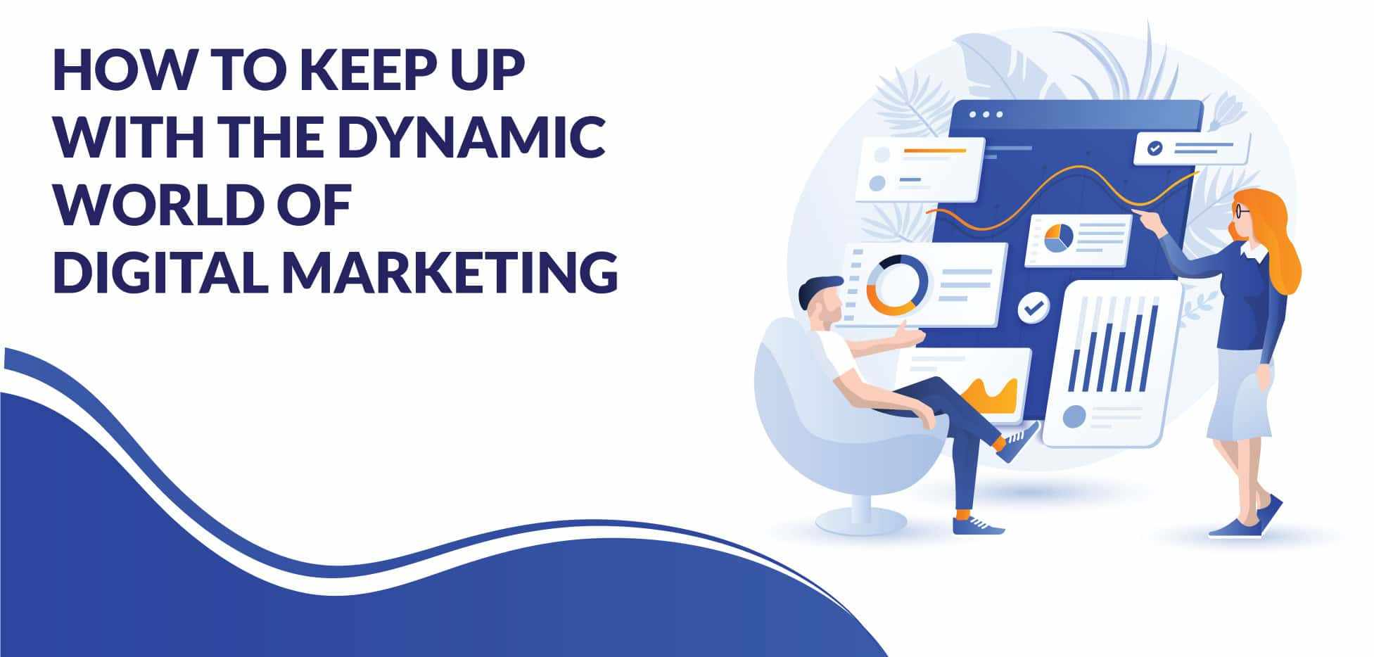 How to Keep up With the Dynamic World of Digital Marketing_Vrootok