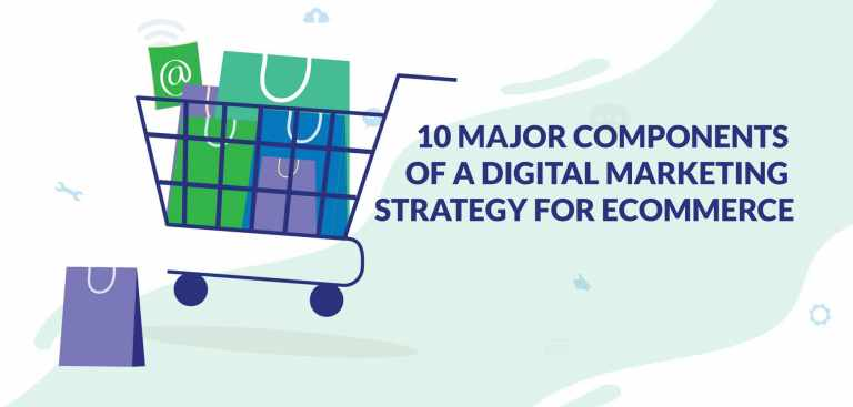 10 Major Components of a Digital Marketing Strategy for eCommerce_Vrootok