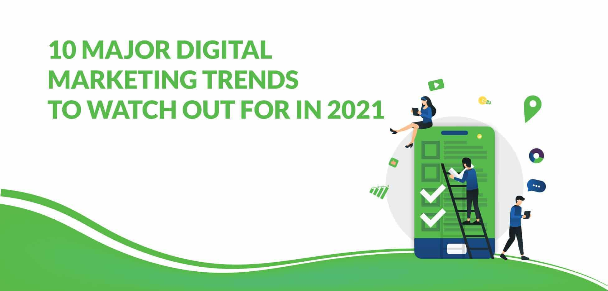 10 Major Digital Marketing Trends to Watch Out for in 2021_Vrootok